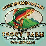 English Mountain Trout Farm and Grill